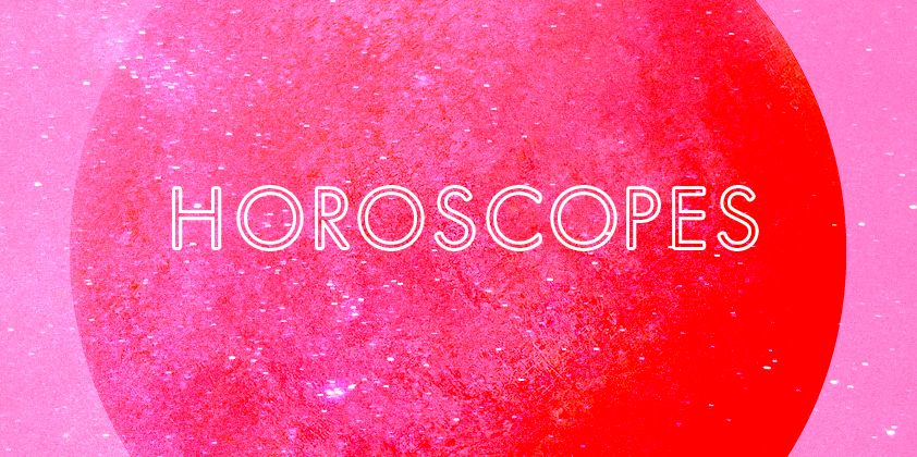 Your Horoscope for the Week of August 19